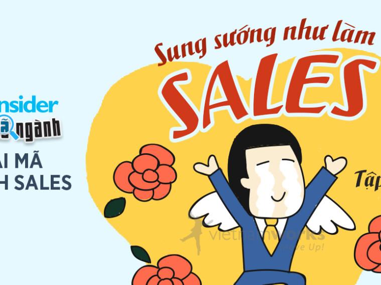 Giải mã ngành Sales – 04 điều sung sướng khi làm Sales